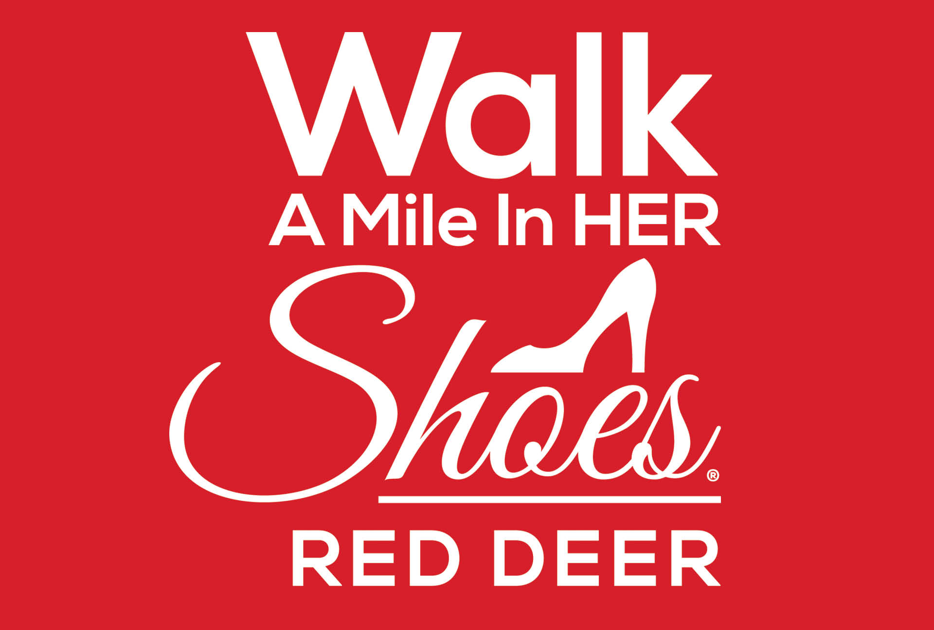 Walk A Mile In HER Shoes Red Deer