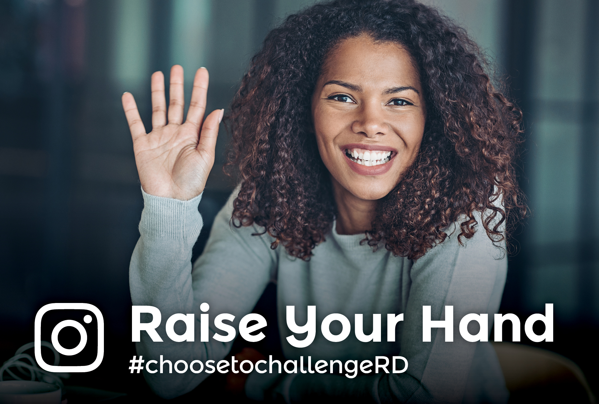 Raise Your Hand #choosetochallengeRD